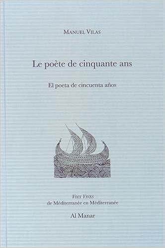 Le poète de cinquante ans: Amazon.es: Vilas, Manuel, Bats, Annie: Libros