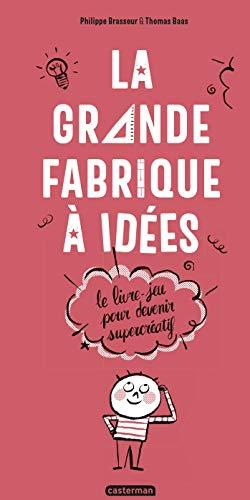 Amazon Com La Grande Fabrique A Idees Le Livre Jeu Pour