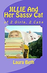 JILLIE And Her Sassy Cat: of 2 Girls, 2 Cats (Volume 3)