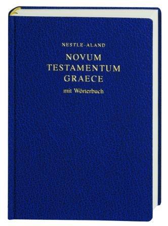 Novum Testamentum Graece. Und: Kleines Wörterbuch zum Neuen Testament in einem Band