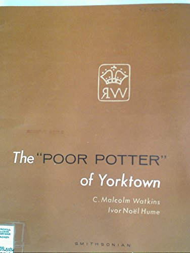 """THE """"Down POTTER"""" OF YORKTOWN (United States National Museum Bulletin 249, Contributions from the Museum of History and Technology Paper 54, Pages 73-112)"""