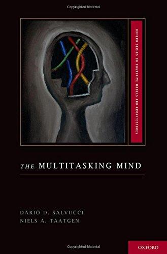 The Multitasking Mind (Oxford Series on Cognitive Models...