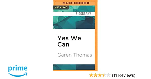 Yes We Can A Biography Of Barack Obama Garen Thomas Roscoe Orman  Yes We Can A Biography Of Barack Obama Mp Cd  Audiobook Mp Audio  Unabridged
