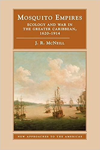 Mosquito Empires: Ecology and War in the Greater Caribbean