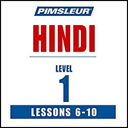 Pimsleur Hindi, Level 1, Lessons 6-10
