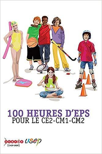 [TVPR_3874]  100 heures d'EPS pour le CE2-CM1-CM2: 9782866264789: Amazon.com: Books | Ce2 Cm1 |  | Amazon.com