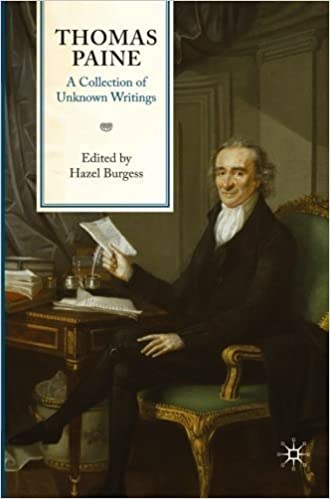 Thomas Paine: A Collection of Unknown Writings (2009-12-09)