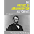 The Writings of Abraham Lincoln: All Volumes