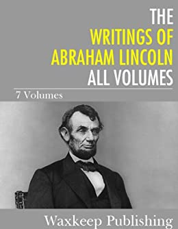 Amazon the writings of abraham lincoln all volumes ebook the writings of abraham lincoln all volumes by lincoln abraham fandeluxe Gallery