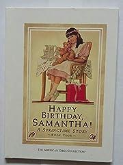 Happy Birthday Samantha! A Springtime Story,…