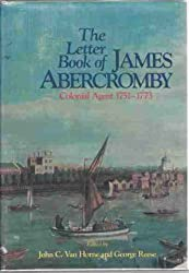 The Letter Book of James Abercromby: Colonial Agent, 1751-1773