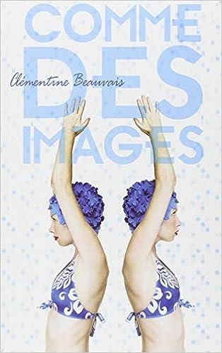Clémentine Beauvais - Comme des images sur Bookys