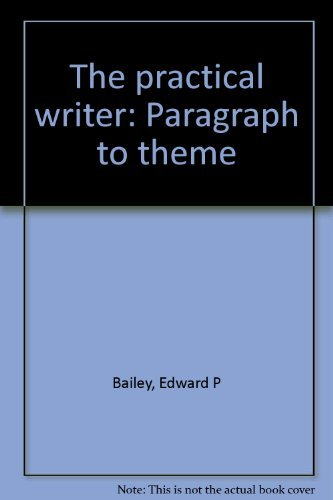 The practical writer: Paragraph to theme