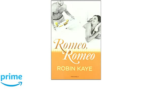 Romeo, Romeo (Spanish Edition): Robin Kaye: 9788492617951: Amazon.com: Books
