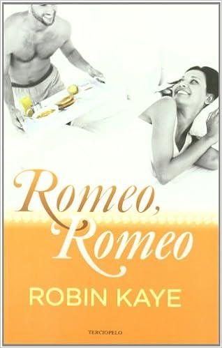 Romeo Romeo (Romantica Contemporanea): Amazon.es: Robin Kaye, Suriá Scheherezade: Libros
