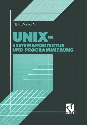 Unix: Systemarchitektur und Programmierung (German Edition) by Andreas Hieronymus (1993-01-01) by Vieweg+Teubner Verlag