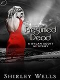Presumed Dead (A Dylan Scott Mystery Book 1)