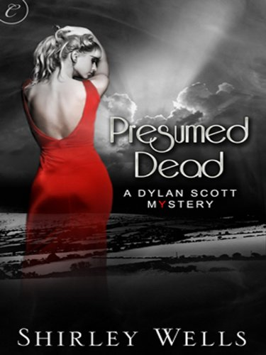 Presumed Dead (A Dylan Scott Mystery Book 1)