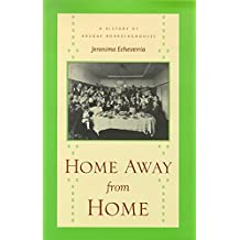 Home Away From Home: A History Of Basque Boardinghouses (The Basque Series)