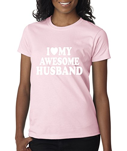 New Way 509 - Women's T-Shirt I Love My Awesome Husband 2XL Light (Awesome Womens Light T-shirt)