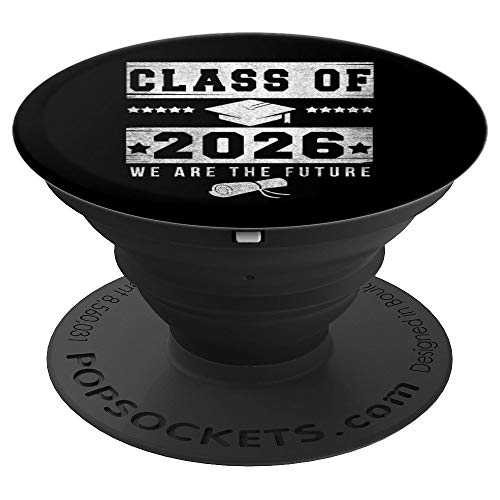 Class of 2026 - We Are The Future - Awesome Phone Accessory - PopSockets Grip and Stand for Phones and Tablets