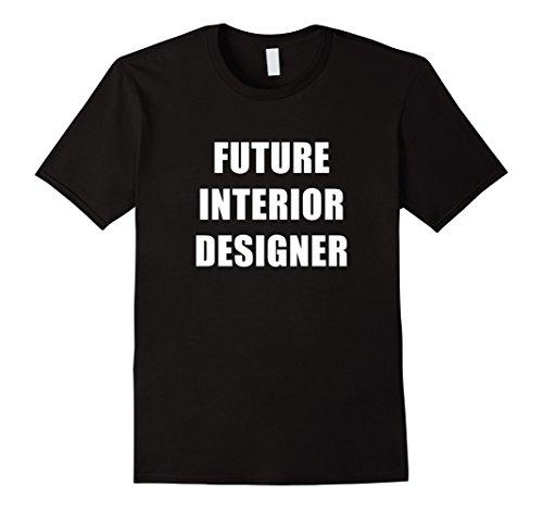 Future Interior Designer Job T-Shirt Home Design Room - Layout Job