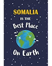 Somalia Is The Best Place On Earth: Somalia Souvenir Notebook