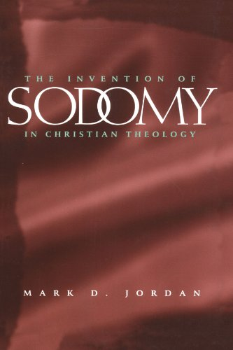 The Invention of Sodomy in Christian Theology (The Chicago Series on Sexuality, History, and Society)