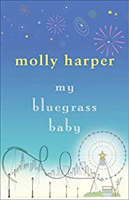 My Bluegrass Baby (Bluegrass Series Book 1)