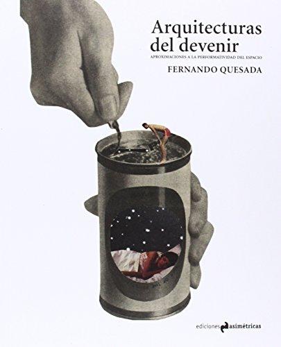 Descargar Libro Arquitecturas Del Devenir Fernando Quesada López