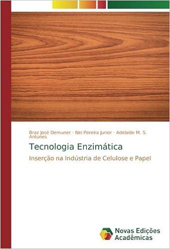 Tecnologia Enzimática: Inserção na Indústria de Celulose e Papel ...