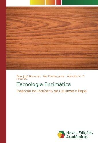 Tecnologia Enzimática: Inserção na Indústria de Celulose e ...