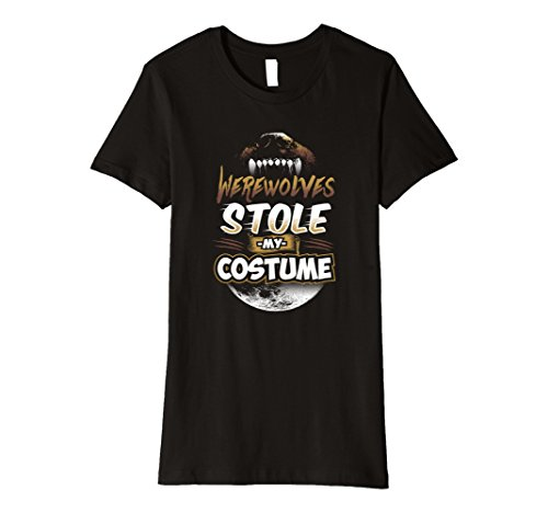 Womens Premium Werewolves Stole Costume Halloween Novelty T-Shirt Small Black (Werewolves Costumes)