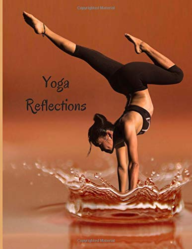 Yoga Reflections: A 4-week journey to becoming the best ...