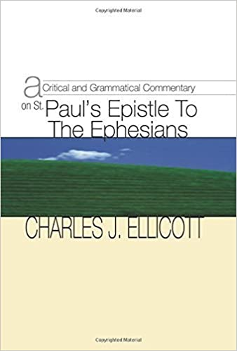 Book A Critical & Grammatical Commentary on St. Paul¹s Epistle to the Ephesians by Charles J. Ellicott (1997-11-01)