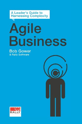 Agile Business  A Leaders Guide To Harnessing Complexity