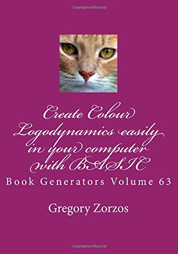 Create Colour Logodynamics easily in your computer with BASIC: Book Generators Volume (Volume Color Generator)