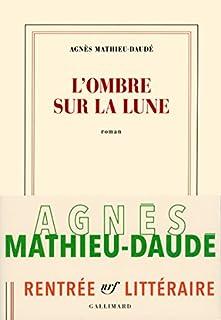 L'ombre sur la lune, Mathieu-Daudé, Agnès