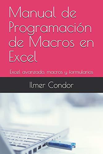 Manual de Programacion de Macros en Excel: Excel avanzado, macros y formularios