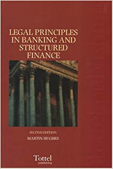 Book Legal Principles in Banking and Structured Finance: Second Edition by Martin Hughes (2006-03-01)