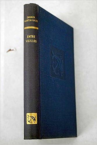 ENTRE VISILLOS: Amazon.es: Carmen Martin Gaite, DESTINO, S.A.: Libros