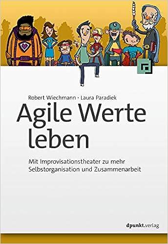 Agile Werte leben: Mit Improvisationstheater zu mehr Selbstorganisation und Zusammenarbeit