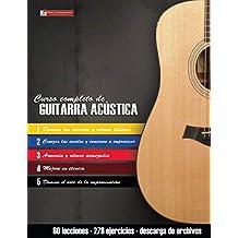 Curso Completo de Guitarra Acústica: Método Moderno de Técnica Y Teoría Aplicada