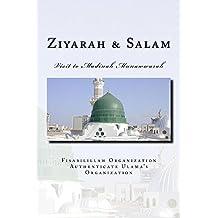 Ziyarah & Salam: Visit to Madinah Munawwarah & 40 Salwat on our beloved Nabi Sayyidina Muhammad( PBUH ) (Hajj & Umrah: Journey of Life Time - A Complete Guide for Hajj & Umrah Book 1)