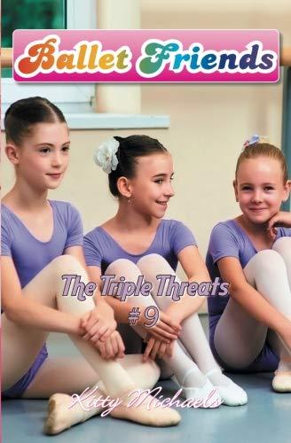 Ballet Friends #9 The Triple Threats