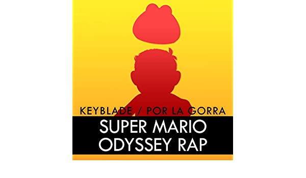 Super Mario Odyssey Rap: por la Gorra by Keyblade on Amazon Music - Amazon.com