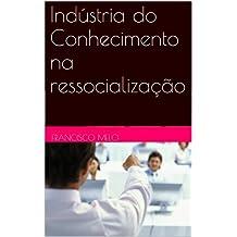Indústria do Conhecimento na ressocialização