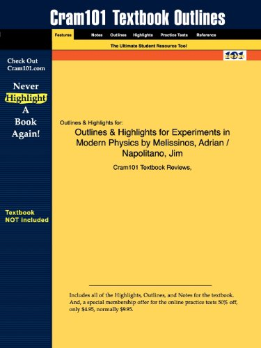 Outlines & Highlights for Experiments in Modern Physics by Adrian C. Melissinos