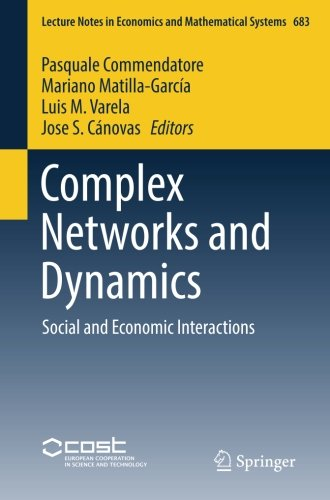 Complex Networks and Dynamics: Social and Economic Interactions (Lecture Notes in Economics and Mathematical Systems)