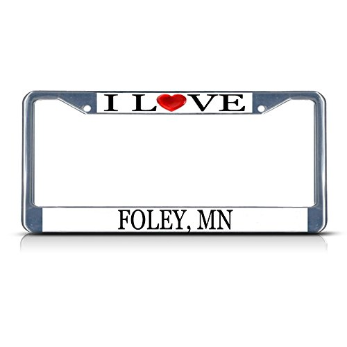 Sign Destination Metal License Plate Frame Solid Insert I Love Heart Foley, Mn Car Auto Tag Holder - Chrome 2 Holes, One - Insert Foley
